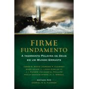 Firme Fundamento - JAMES M. BOICE, EDMUND P. CLOWNEY E OUTROS
