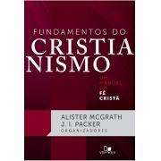 Fundamentos do cristianismo - ALISTER MCGRATH  , J. I. PACKER