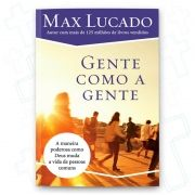 GENTE COMO A GENTE - MAX LUCADO