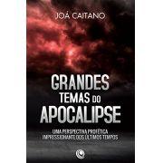 Grandes temas do apocalipse -  JOÁ CAETANO