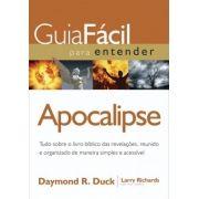 Guia fácil para entender o Apocalipse - Daymond R. Duck