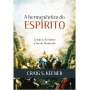 Hermenêutica do Espírito - CRAIG KEENER