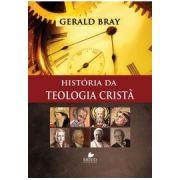 História da teologia cristã - GERALD BRAY