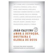 João Calvino Amor à devoção - BURK PARSONS