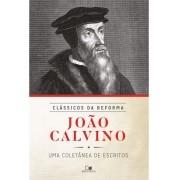 João Calvino - Série clássicos da reforma - JOÃO CALVINO