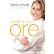 LEVANTE-SE ORE - SHEILA WALSH