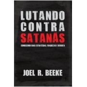 Lutando Contra Satanás - JOEL BEEKE