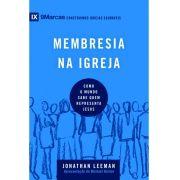 Membresia na igreja - Série 9Marcas - JONATHAN LEEMAN