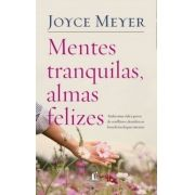 MENTES TRANQUILAS ALMAS FELIZES - JOYCE MAYER