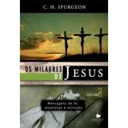Milagres de Jesus, Os - vol. 3 - C. H. SPURGEON