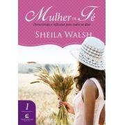 MULHER DE FÉ - DEVOCIONAIS - SHEILA WALSH