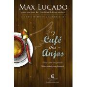 O CAFÉ DOS ANJOS - MAX LUCADO