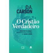 O Cristão verdadeiro - D.A. Carson