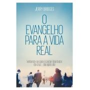 O Evangelho para a Vida Real - JERRY BRIDGES