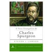 O Foco Evangélico de Charles Spurgeon Um Perfil de Homens Piedosos - STEVEN LAWSON