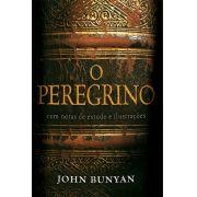 O Peregrino - Comentado Com notas de estudo e ilustrações JOHN BUNYAN