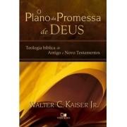 O plano da promessa de Deus  - WALTER C. KAISER JR.