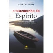O testemunho do Espírito -  BERNARD RAMM