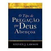 O Tipo de Pregação que Deus Abençoa - STEVEN LAWSON