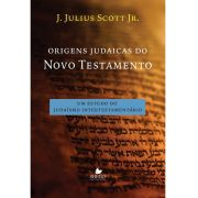 Origens judaicas do Novo Testamento - J. JULIUS SCOTT JR.