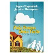 Pais Fracos, Deus Forte - ELYSE FITZPATRICK , JESSICA THOMPSON