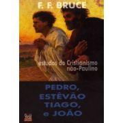 Pedro, Estevão, Tiago e João: estudos do cristianismo não-Paulino -F. F. BRUCE