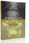 PERSONAGENS AO REDOR DA MANJEDOURA - Tom Houston
