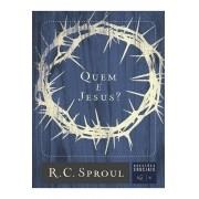 Quem é Jesus? | Série Questões Cruciais N° 01 - R. C. SPROUL