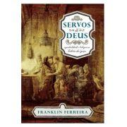 Servos de Deus - FRANKLIN FERREIRA