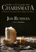 SOBRE A CESSAÇÃO DOS CHARISMATA – JON RUTHVEN