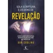 SOLA SCRIPTURA E OS DONS DE REVELAÇÃO – DON CODLING