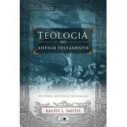 Teologia do Antigo Testamento - RALPH L. SMITH