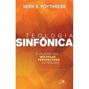 Teologia Sinfônica - VERN S. POYTHRESS