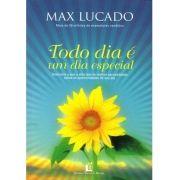 TODO DIA É UM DIA ESPECIAL - MAX LUCADO
