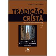 Tradição cristã, A - Vol. 5  uma história do desenvolvimento da doutrina - JAROSLAV PELIKAN