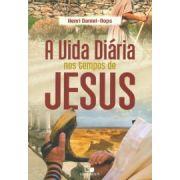 Vida diária nos tempos de Jesus, A - HENRI DANIEL-ROPS