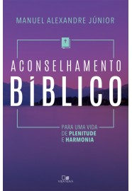 Aconselhamento bíblico -  MANUEL ALEXANDRE JÚNIOR
