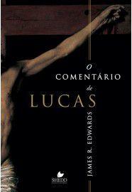 Comentário de Lucas, O - JAMES R. EDWARDS