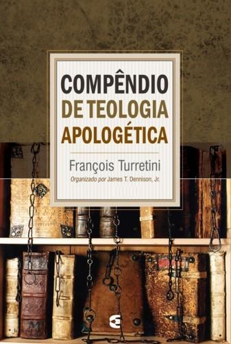 Compêndio de Teologia Apologética - 3 volumes - FRANÇOIS TURRENTINI