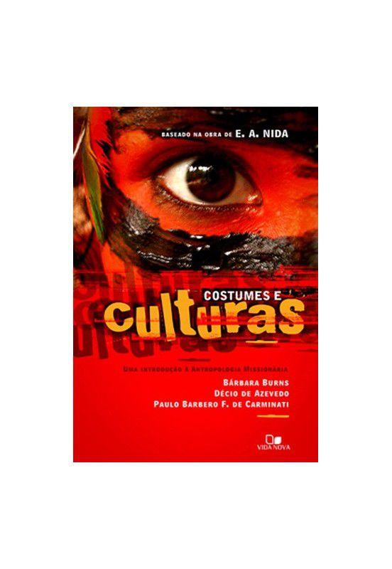 Costumes e culturas - BÁRBARA BURNS- DÉCIO DE AZEVEDO- PAULO BARBERO F. DE CARMINATI