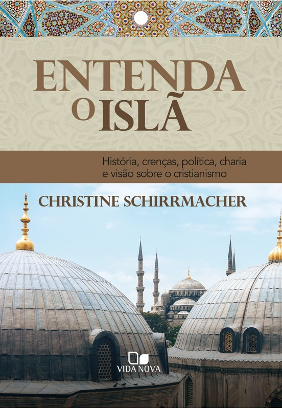 Entenda o Islã - CHRISTINE SCHIRRMACHER