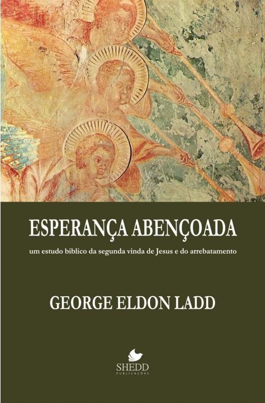 Esperança abençoada - GEORGE ELDON LADD