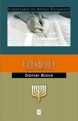 Ezequiel Volume 1 (capítulos do 1 ao 24) - DANIEL BLOCK