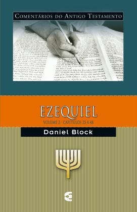 Ezequiel Volume 2 (do capítulo 25 ao 48) - DANIEL BLOCK