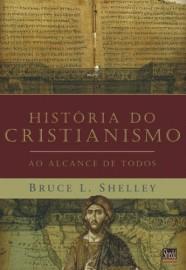 História do cristianismo ao alcance de todos - BRUCE L. SHELLEY