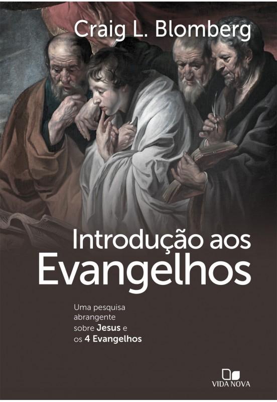 Introdução aos Evangelhos uma pesquisa abrangente sobre Jesus e os 4 Evangelhos - CRAIG BLOMBRERG