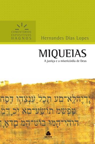 Miquéias - HERNANDES DIAS LOPES