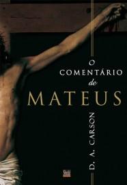 O Comentário de Mateus -  D. A. CARSON