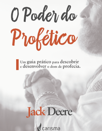 O PODER DO PROFETICO - JACK DEERE