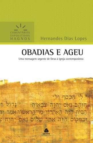 Obadias e Ageu - HERNANDES DIAS LOPES